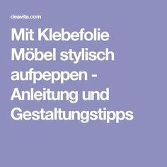Mit Klebefolie Möbel stylisch aufpeppen - Anleitung und Gestaltungstipps