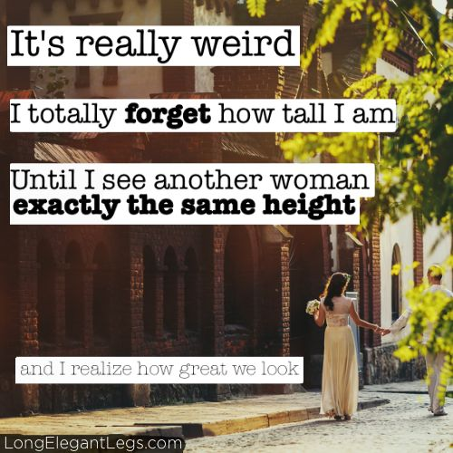 When you pass another tall woman on the street, it's practically law that you HAVE to give her a knowing smile. #TallGirlProblems