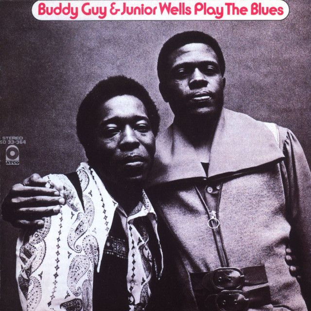 """ Buddy Guy & Junior Wells Plays The Blues"" by Buddy Guy Junior Wells"