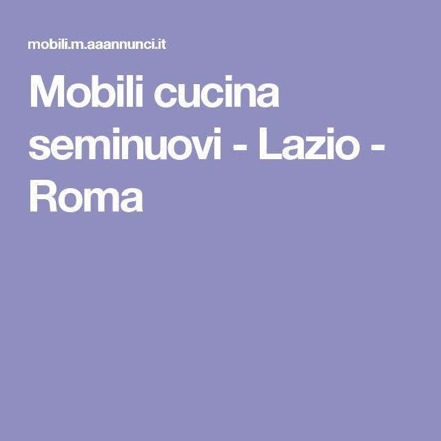 Mobili cucina seminuovi - Lazio - Roma