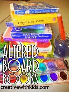 Altered Board Books --Awesome idea!!: Old Book, Altered Boards, Book For Kids, Boards Book, Art Journals, New Book, Altered Books, Kids Book, Books For Kids