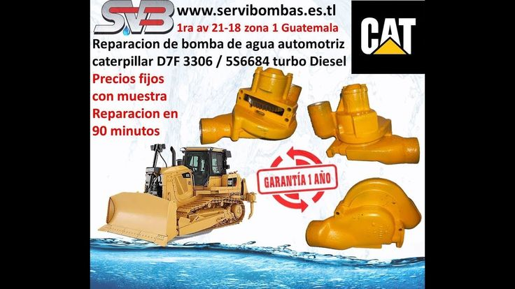 SERVIBOMBAS Reparación de bomba de agua automotriz caterpillar D7F /5S6684 turbo Diesel con 1 año de garantia la reparacion precios fijos con muestra todas las bombas de agua automotrices se pueden reparar en 90 minutos Guatemala 1ra Avenida 21-18 zona 1, ciudad capital Guatemala   telefax: 2251-5991 - celular : 5746-3425  https://www.facebook.com/servibombasGT89 https://www.pinterest.com/servibombas/pins/ https://www.youtube.com/ www.servibombas.es.tl