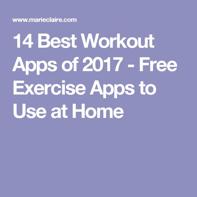 14 Best Workout Apps of 2017 - Free Exercise Apps to Use at Home