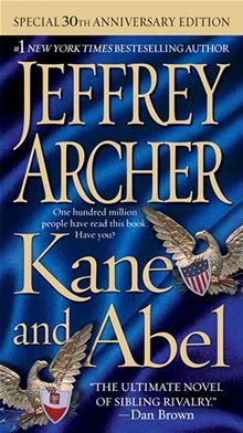 Kane and Abel by Jeffrey Archer. William Lowell Kane and Abel Rosnovski, one the son of a Boston millionaire, the other a penniless polish immigrant-born on the same day near the turn of the century on opposite sides of the world-are brought together by fate and the quest of a dream... Read more on #Kobo: http://www.kobobooks.com/ebook/Kane-and-Abel/book-e400AFjoT02Ty0NZIikhqQ/page1.html?s=VLBIUday10i7tefGfwH04g=1