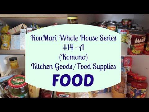 KonMari Whole House Series #14-A Komono: Kitchen - FOOD - YouTube