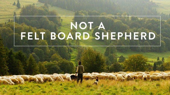 Not a Felt Board Shepherd   helloHOPE Encouragement