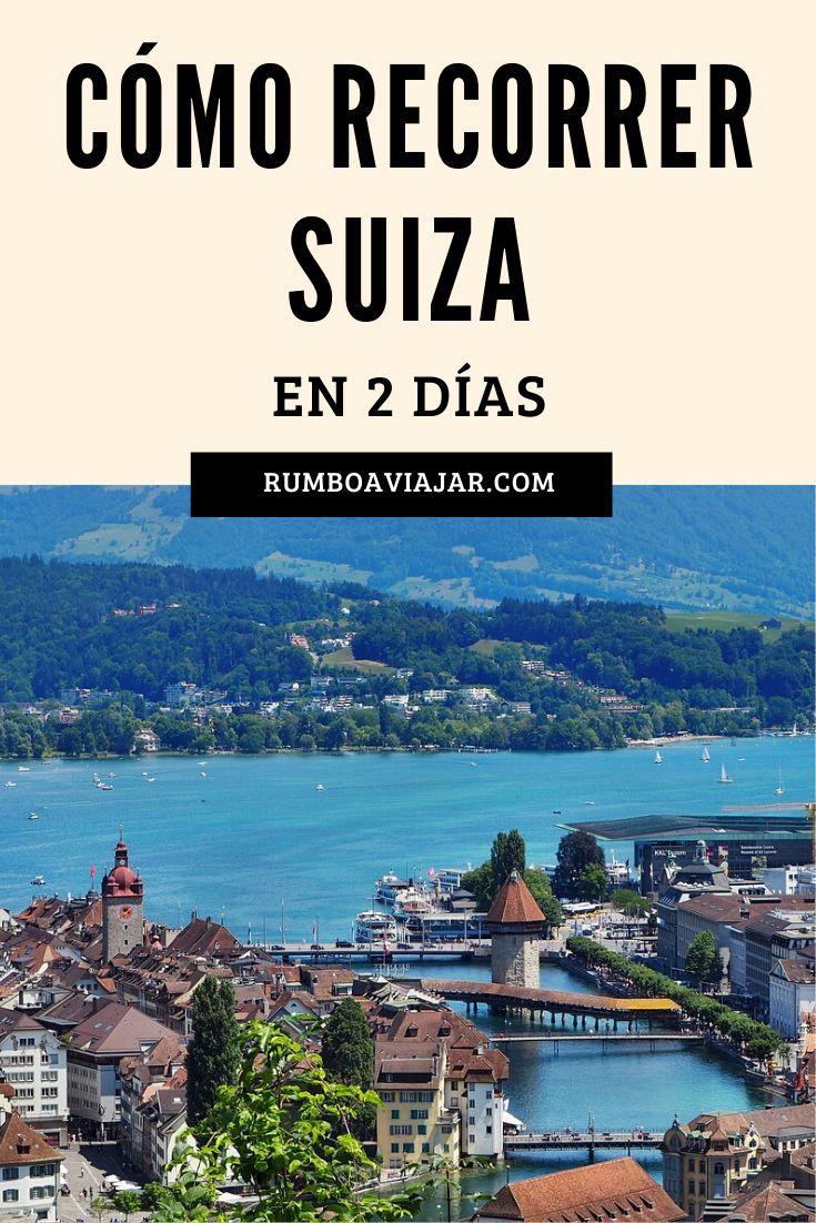Qué Hacer En Suiza En 2 Días Interlaken Guia De Viaje Viaje A Europa