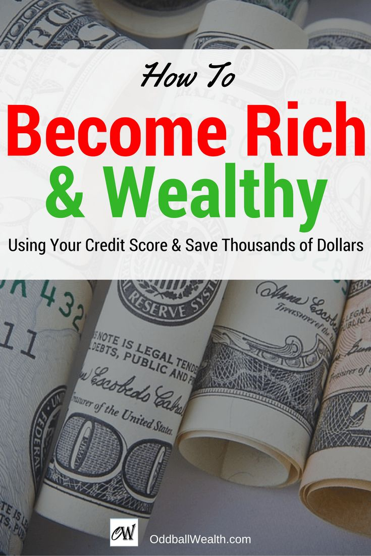 How to Become Rich and Wealthy using Your Credit Report & FICO Score