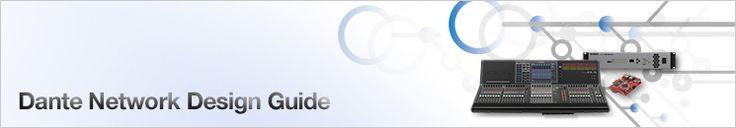 Dante Network Design Guide | Self Training | Training & Support | Yamaha