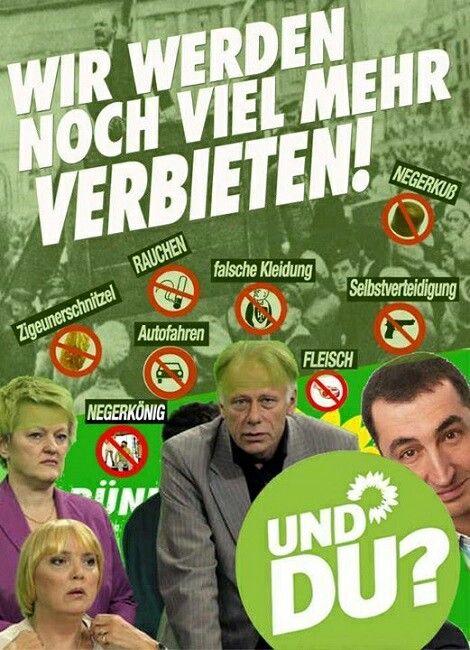 Die Feinde Deutschlands: Die Grünen! Wir werden noch viel mehr verbieten! Zigeunerschnitzel, Rauchen, Autofahren, Negerkönig, falsche Kleidung, Fleisch, Selbstverteidigung, Negerkuss,...