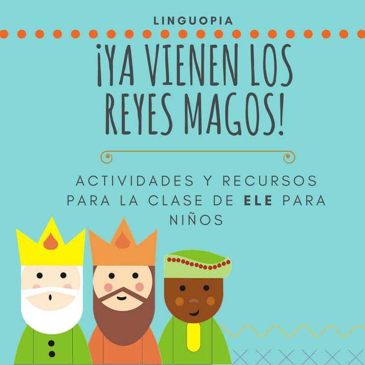 ¡Ya vienen los Reyes Magos! ~Actividades y recursos para la clase de ELE para niños~