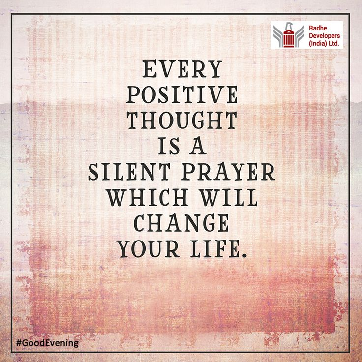 Every positive thought is a silent prayer which will change your life. #GoodEvening #RadheDevelopers