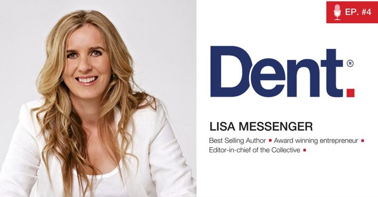 Dent | The Podcast with Glen Carlson  Ep 4. Lisa Messenger on depression, disruption and daring to be herself
