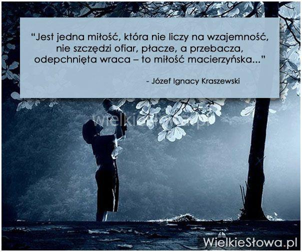 Jest jedna miłość, która nie liczy na wzajemność... #Kraszewski-Józef-Ignacy, #Matka, #Miłość, #Ojciec, #Rodzice, #Rodzina