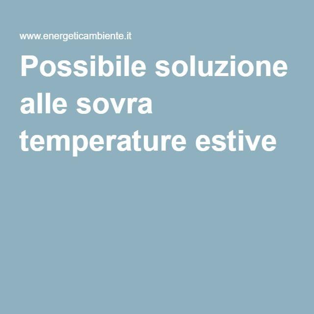 Possibile soluzione alle sovra temperature estive