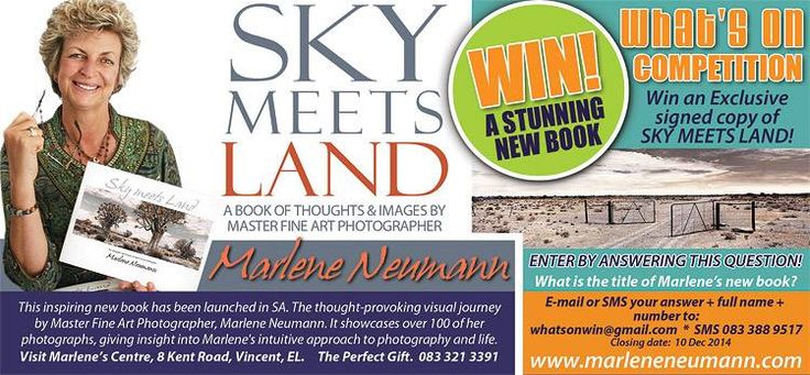 WIN MY BOOK..SKY MEETS LAND.. ENTER and..answer the easy question..sms it to 083 388 9517 or e-mail me on neumann@worldonline.co.za ...I hope it is you. Love Marlene