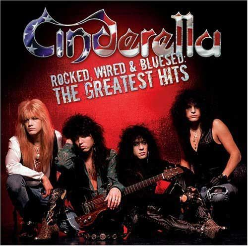 Cinderella band ~ Rocked Wired & Bluesed: The Greatest Hits