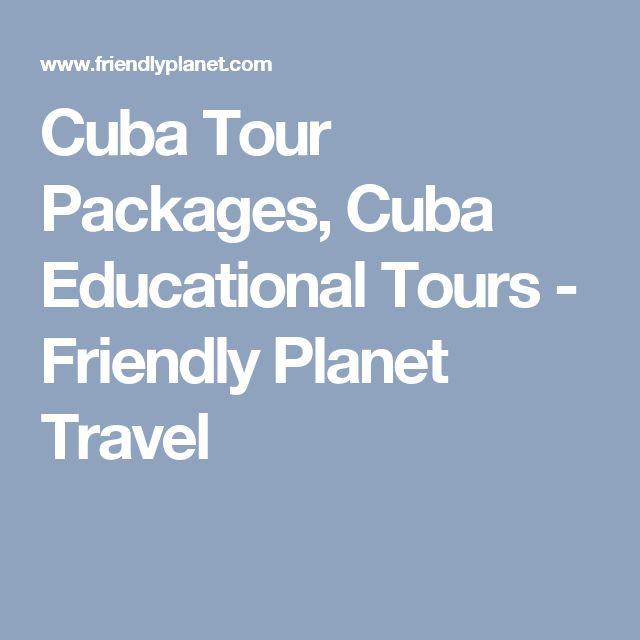 Cuba Tour Packages, Cuba Educational Tours - Friendly Planet Travel