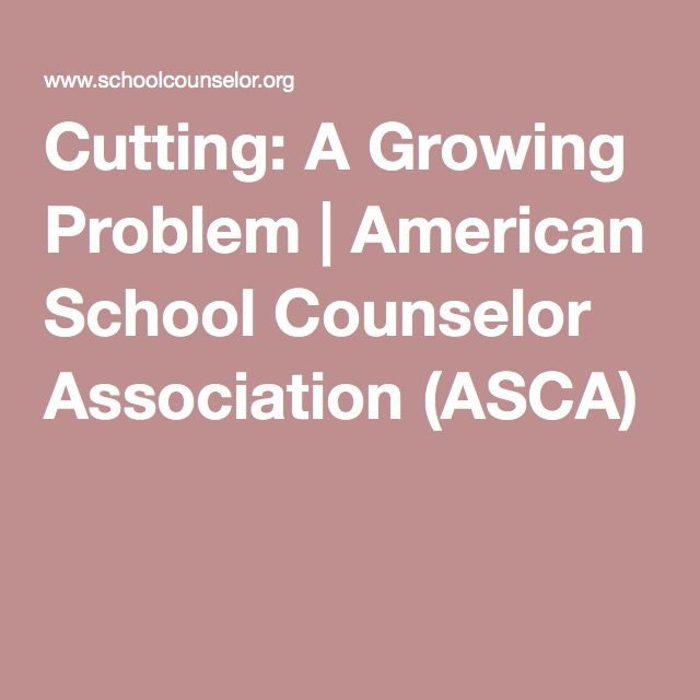 Cutting: A Growing Problem | American School Counselor Association (ASCA)