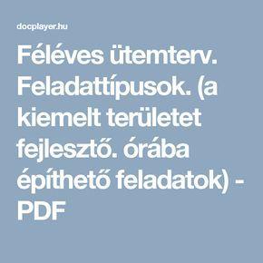 Féléves ütemterv. Feladattípusok. (a kiemelt területet fejlesztő. órába építhető feladatok) - PDF