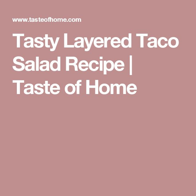 Tasty Layered Taco Salad Recipe | Taste of Home