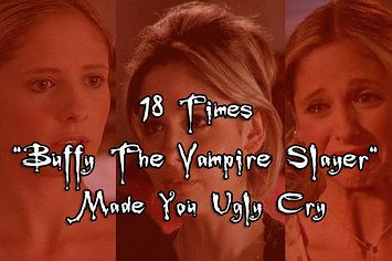 """18 Times """"Buffy The Vampire Slayer"""" Made You Ugly Cry. I am fighting back tears just from reading this"""