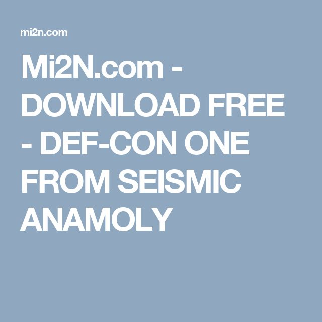 Mi2N.com - DOWNLOAD FREE - DEF-CON ONE FROM SEISMIC ANAMOLY