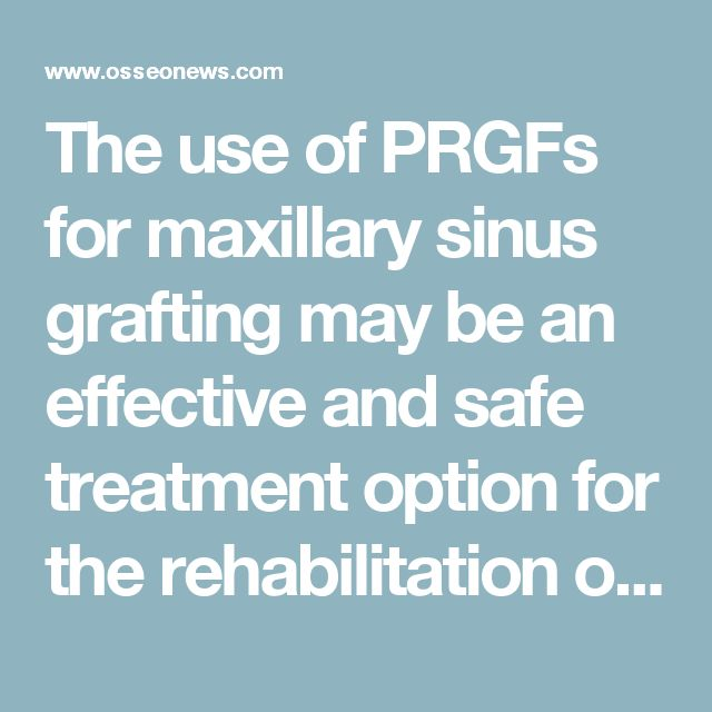 The use of PRGFs for maxillary sinus grafting may be an effective and safe treatment option for the rehabilitation of atrophic edentulous posterior maxillae. However, randomized clinical trials are needed to confirm these findings.3