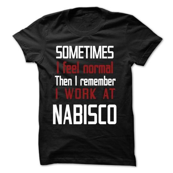 TT - I Work At NABISCO - #hoodie with sayings #hoodie and jeans. GET IT => https://www.sunfrog.com/LifeStyle/TT--I-Work-At-NABISCO-56365866-Guys.html?68278