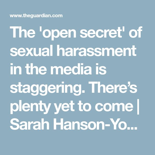 The 'open secret' of sexual harassment in the media is staggering. There's plenty yet to come | Sarah Hanson-Young | World news | The Guardian