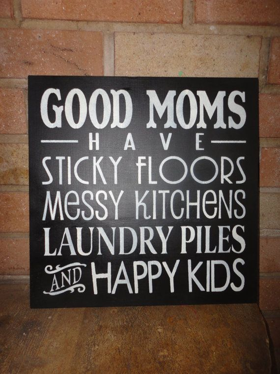 Good Moms Have Sticky Floors Mother Grandma Sign Mother
