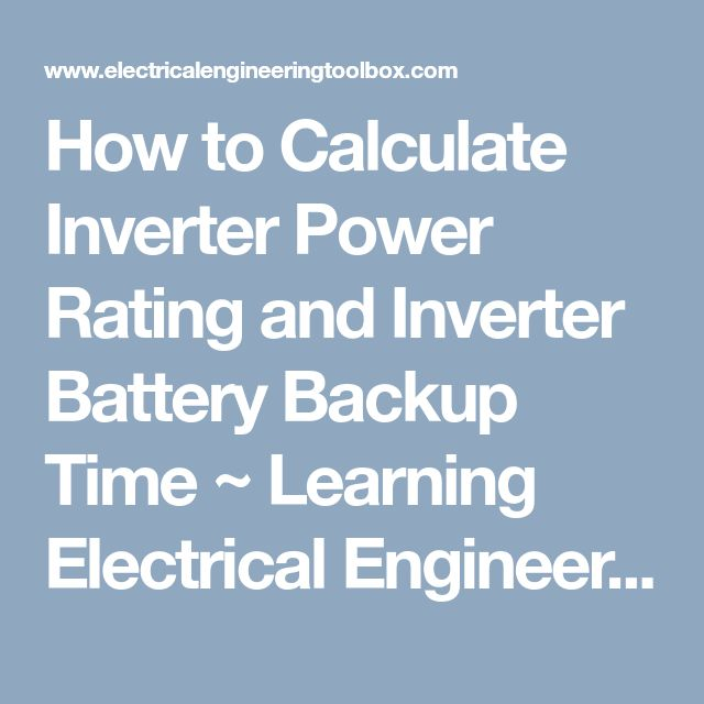 How to Calculate Inverter Power Rating and Inverter Battery Backup Time ~ Learning Electrical Engineering