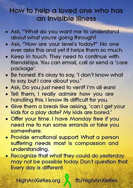How to help a loved one who has an invisible illness; this could range from depression to someone dealing with grief after a loss or even during their own or a loved one's illness.