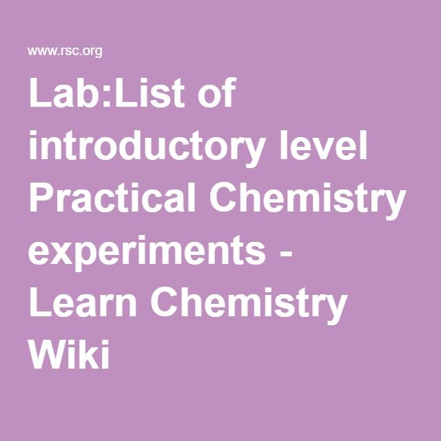 Lab:List of introductory level Practical Chemistry experiments - Learn Chemistry Wiki