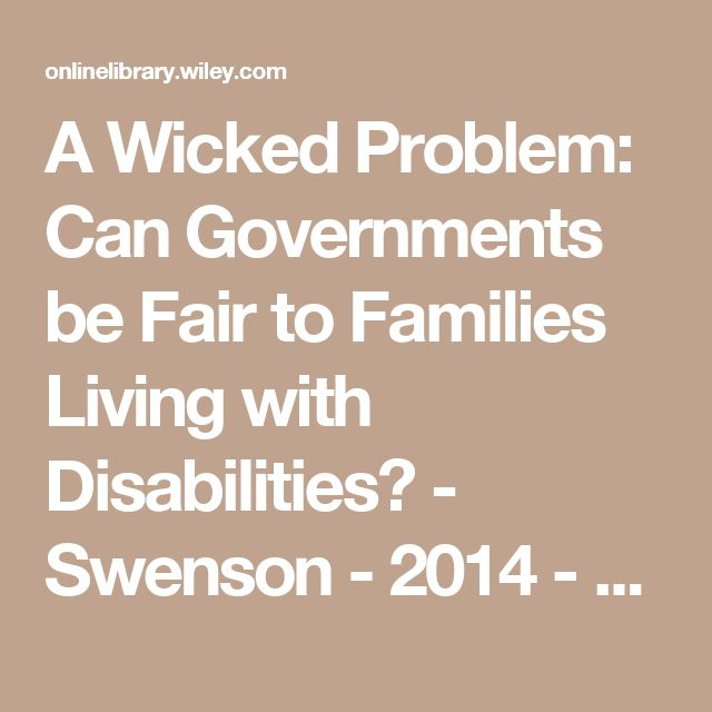 A Wicked Problem: Can Governments be Fair to Families Living with Disabilities? - Swenson - 2014 - Family Relations - Wiley Online Library