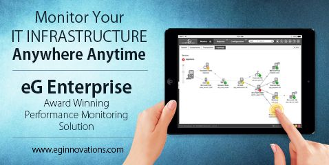 Monitor Your IT Infrastructure Anywhere Anytime - http://www.eginnovations.com/web/products.htm