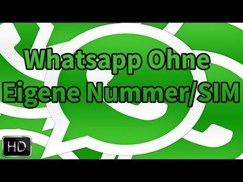 Whatsapp ohne Nummer/SIM nutzen [Deutsch/Full-HD] - YouTube
