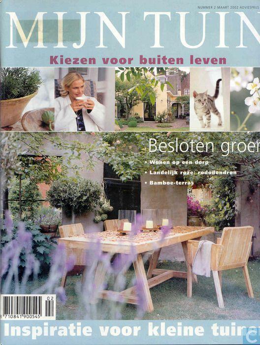 Mijn Tuin; mooi tijdschrift. Werd later gerestyled naar een hoger segment tot het nu Home and Garden.
