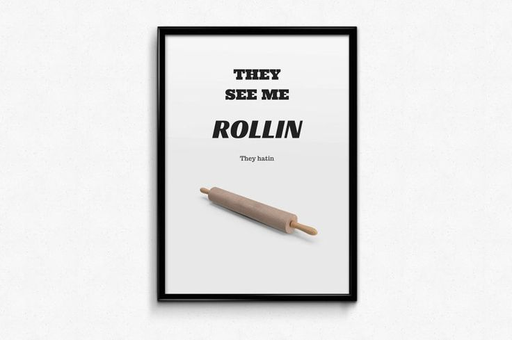 Plakat A3 z humorem, do kuchni - Rollin - Posters-Monster - they see me rollin poster, funny poster, kitchen poster