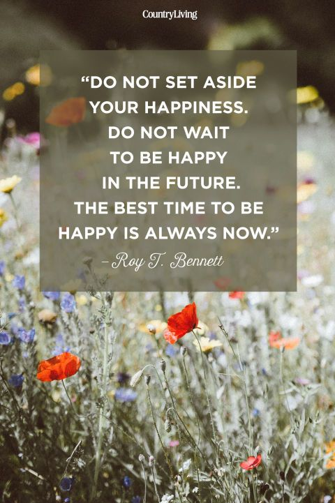 """""""Do not set aside your happiness. Do not wait to be happy in the future. The best time to be happy is always now."""" #quotes #inspirationalquotes #wordsofwisdom"""