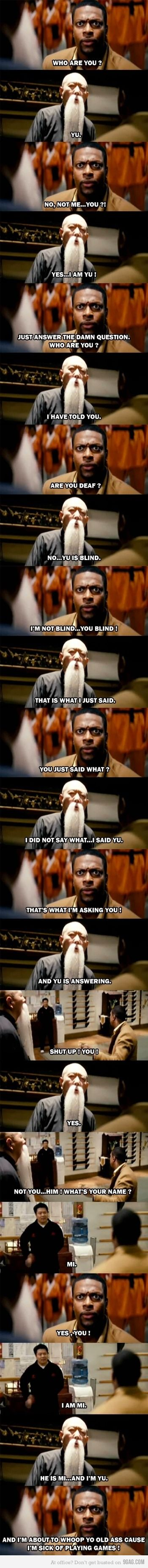 This is from the movie Rush Hour... you should watch it, its HILARIOUS! 😂
