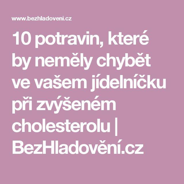 10 potravin, které by neměly chybět ve vašem jídelníčku při zvýšeném cholesterolu | BezHladovění.cz