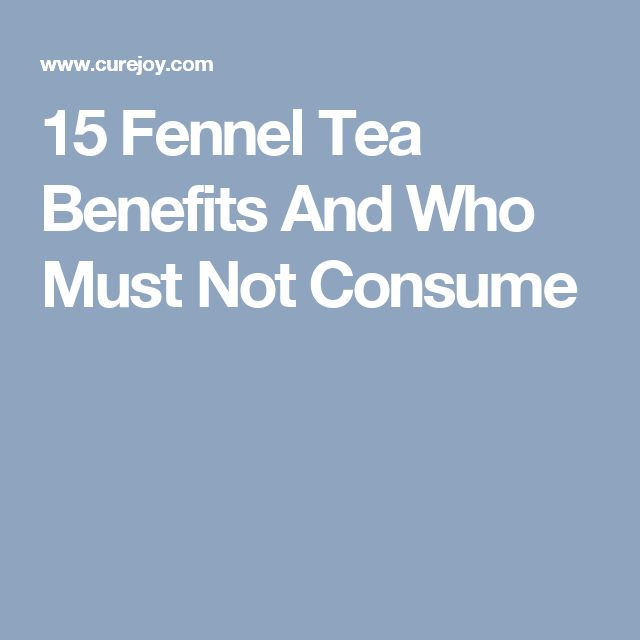 15 Fennel Tea Benefits And Who Must Not Consume