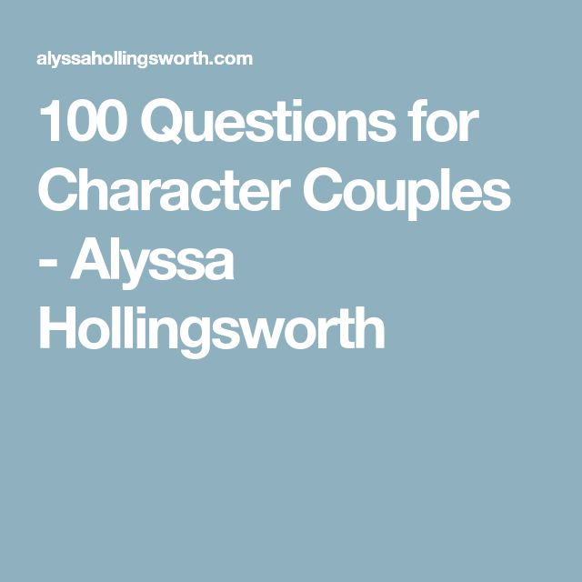 100 Questions for Character Couples - Alyssa Hollingsworth