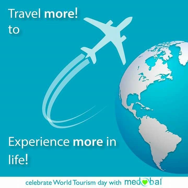 Travel more Experience more  #WorldTourismDay #27September #WTD2016 #UNWTO #Tourism #Tourist #TourismForAll #ExploreWorld #MedicalTourism #LeisureTourism #BudgetTourism #EcoTourism #CulturalTourism #Holidays #Vacations #Travel #StressRelief #Medobal