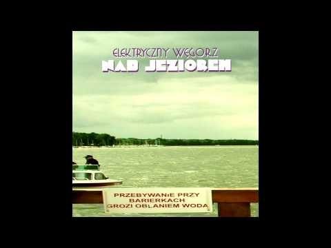 ▶ Elektryczny Węgorz - Być twardym (Nad jeziorem) - YouTube