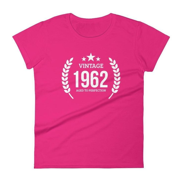 Women's Vintage 1962 Aged To Perfection T-Shirt - 1962 Birthday Gift Ideas - 55 Years Young #birthdaygifts