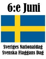 The 6th of June is Sweden's National Day and everyone who has a flagpole in their garden hoists their flag! This day was made a national holiday a few years ago.