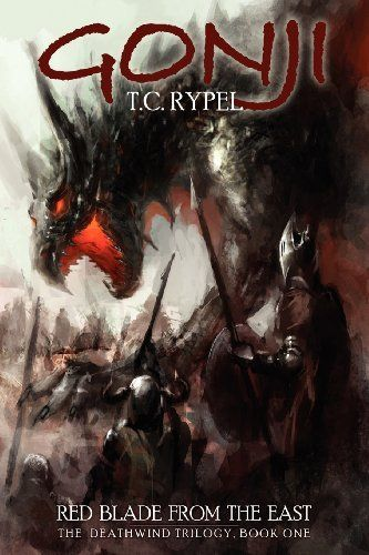 Gonji: Red Blade from the East: The Deathwind Trilogy, Book One by T.C. Rypel. $16.99. Publication: January 16, 2013. Publisher: Borgo Press (January 16, 2013)