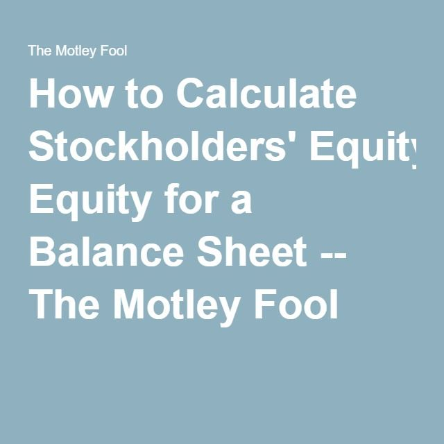 How to Calculate Stockholders' Equity for a Balance Sheet -- The Motley Fool